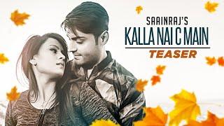 Song Teaser ► Kalla Nai C Main | Saainraj | Releasing on 28 Feb 2019