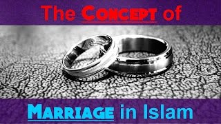 The Concept of Marriage in Islam