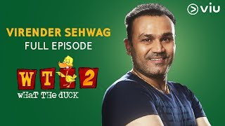 Virender Sehwag on What The Duck Season 2 | FULL EPISODE | Vikram Sathaye | WTD 2 | Viu India