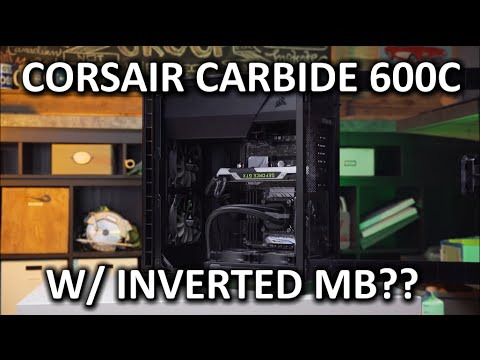 Corsair 600C Case Review - Something seems a bit... different...