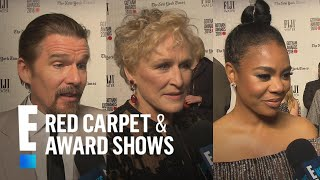 Regina Hall, Ethan Hawke & Glenn Close Praise Independent Films | E! Red Carpet & Award Shows