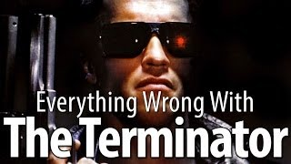 Everything Wrong With The Terminator In 6 Minutes Or Less