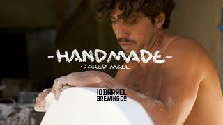Jared Mell Discusses The Endless Fun of Handshaping | HANDMADE | SURFER