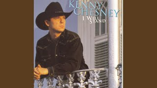 Kenny Chesney I Will Stand