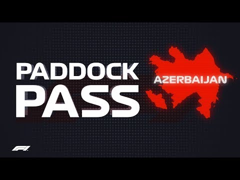 F1 Paddock Pass | Pre-Race At The 2018 Azerbaijan Grand Prix