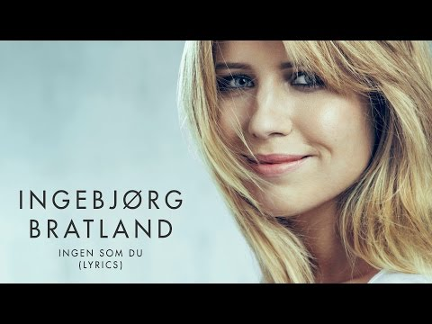 Ingebjørg Bratland - Ingen Som Du