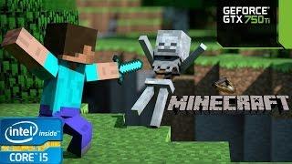Minecraft - i5 4460 - 8GB RAM - GTX 750 Ti
