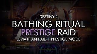 Destiny 2 - Prestige Bathing Ritual / Royal Pools Encounter - Prestige Leviathan Raid