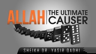 Allah – The Ultimate Causer? #ShirkUndercover ? by Sheikh Dr. Yasir Qadhi ? TDR Production