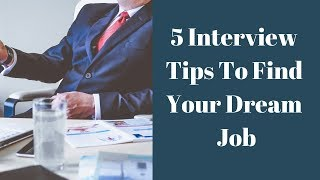 5 Interview Tips To Find Your Dream Job | Key to Success