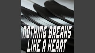 Nothing Breaks Like A Heart Originally Performed By Mark Ronson And Miley Cyrus Instrumental