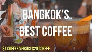 $1 COFFEE VS. $20 COFFEE | BANGKOK EDITION