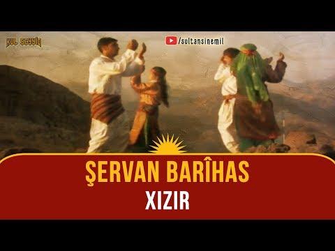 Şervan Barihas - Xizir