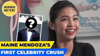 Firsts And Lasts: Maine Mendoza's First Celebrity Crush | HumanMeter