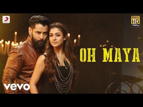 Iru Mugan - Oh Maya Song | Vikram, Nayanthara | Harris Jayaraj