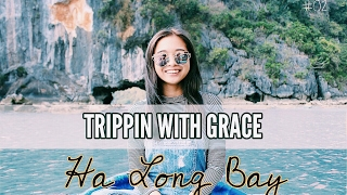 #02 Trippin with Grace: HA LONG BAY DAY TOUR