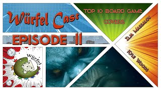 Würfel Cast - Episode 11 - TOP10 Board Game Covers