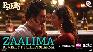 download lagu Zaalima - Remix By Dj Shilpi Sharma  Raees gratis