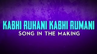 Kabhi Ruhani Kabhi Rumani | Making Of Video | Raja Natwarlal