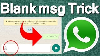 Cool New WhatsApp Trick: Send blank message without any app. [How to- in Hindi]
