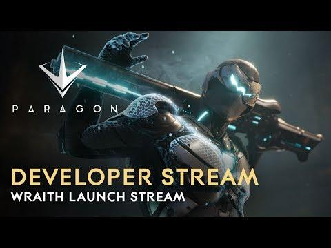 Paragon Developer Live Stream - Wraith Launch