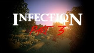 Infection - Part 3 | Not The Last Part :3