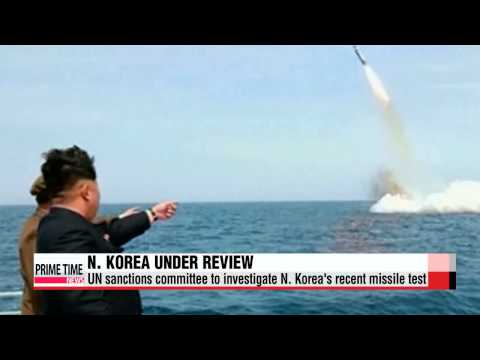 UN sanctions committee to investigate N. Korea′s recent missile test   안보리 대북제재위