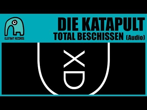 DIE KATAPULT - Total Beschissen [Audio]