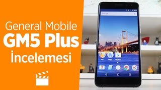 General Mobile GM 5 Plus İncelemesi