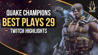QUAKE CHAMPIONS BEST PLAYS 29 (TWITCH HIGHLIGHTS)