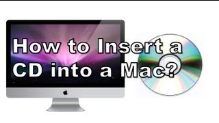 How to Insert a CD into a Mac?