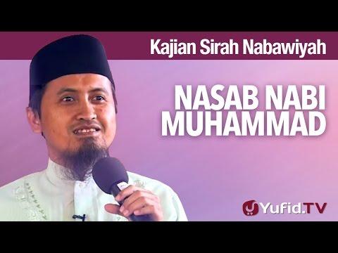 Kajian Sejarah Nabi Muhammad: Nasab Rosulallah Sallallahu Alaihi Wasallam - Ustdz Abdullah Zaen, MA