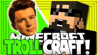 Minecraft: TROLL CRAFT | RICK ROLL TROLL!! [15]
