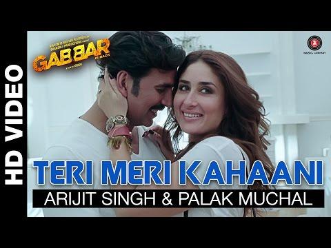 Teri Meri Kahaani | Gabbar Is Back | Akshay Kumar & Kareena Kapoor | Arijit Singh & Palak Muchal