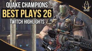 QUAKE CHAMPIONS BEST PLAYS 26 (TWITCH HIGHLIGHTS)