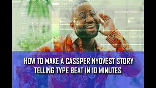 MAKING A Cassper Nyovest TYPE BEAT IN 10 MINUTES FL STUDIO TUT (Pro By Syble Angels )
