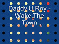 Daddy U Roy de Wake The Town