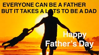 Father's Day Status| Best Happy Father's Day Whatsapp status 2019 |Quotes for Father's Day