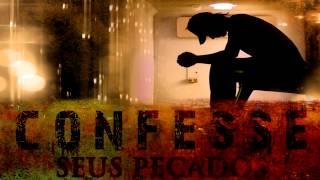 Confesse Seus Pecados - Paulo Junior
