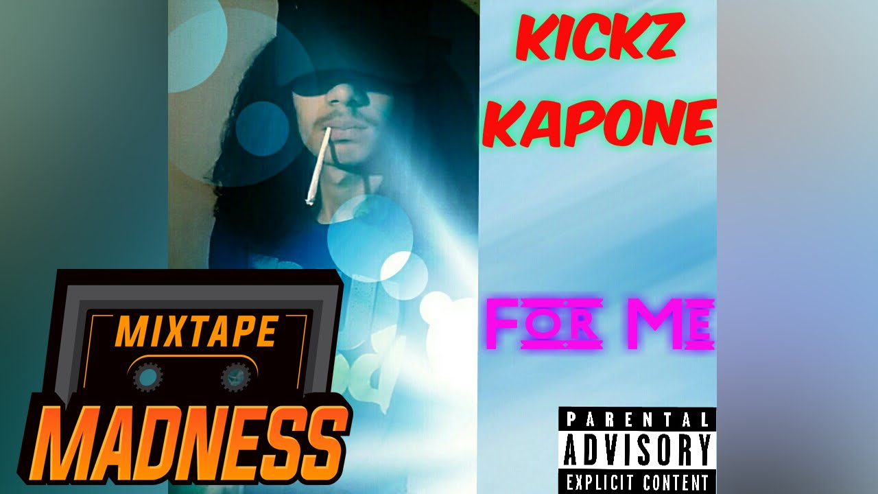 Kickz Kapone - For Me | Mixtape Madness