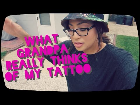 What Grandpa Really Thinks Of My Tattoo