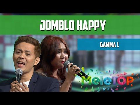 download lagu Gamma 1 - Jomblo Happy - MeleTOP Persemb gratis