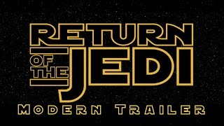 Star Wars: Return of The Jedi - Modern Trailer