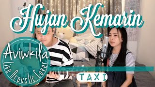 TAXI - HUJAN KEMARIN (Live Acoustic Cover by AVIWKILA)