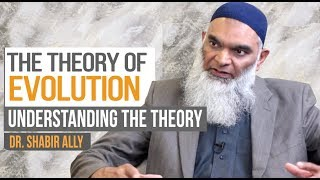 Video: The Theory of Evolution - Shabir Ally
