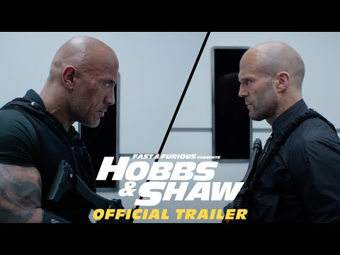 Fast & Furious Presents: Hobbs & Shaw - Official Trailer #2