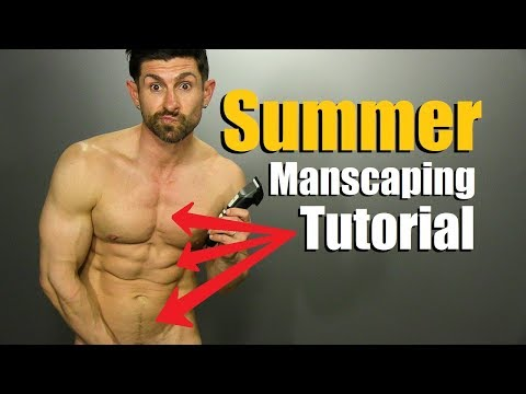 Summer Manscaping Tutorial & TOTAL BODY Grooming Guide!