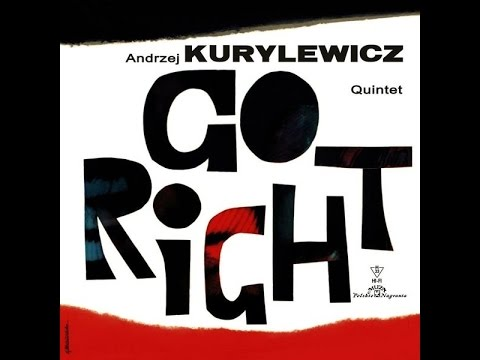 Andrzej Kurylewicz Quintet ‎– Go Right (FULL ALBUM, post-bop / free jazz, Poland, 1963)