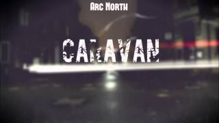 Arc North - Caravan