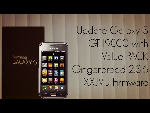 Update Galaxy S GT I9000 with Value PACK Gingerbread 2.3.6 XXJVU Firmware